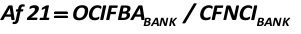 Af21 – the ratio of other credit institutions' funds /let me remind you that the Bank of Russia and its means is not among them/ (/other credit institutions' funds on bank accounts (OCIFBABANK)/) in relation to customers' funds (that are not credit institutions) (/clients' funds – who are not credit institutions – within their full amount (CFNCIBANK)/) [Alexander Shemetev]
